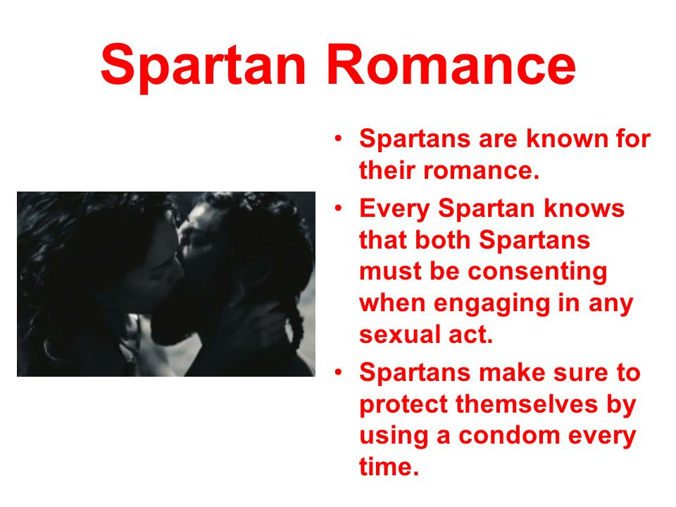 Spartan Romance Spartans are known for their romance.