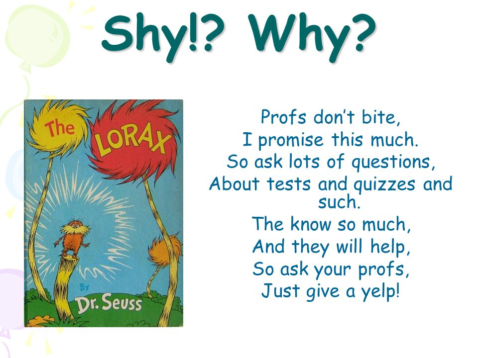 Shy! Why Profs don't bite, I promise this much.