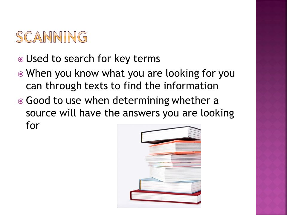 Scanning Used to search for key terms