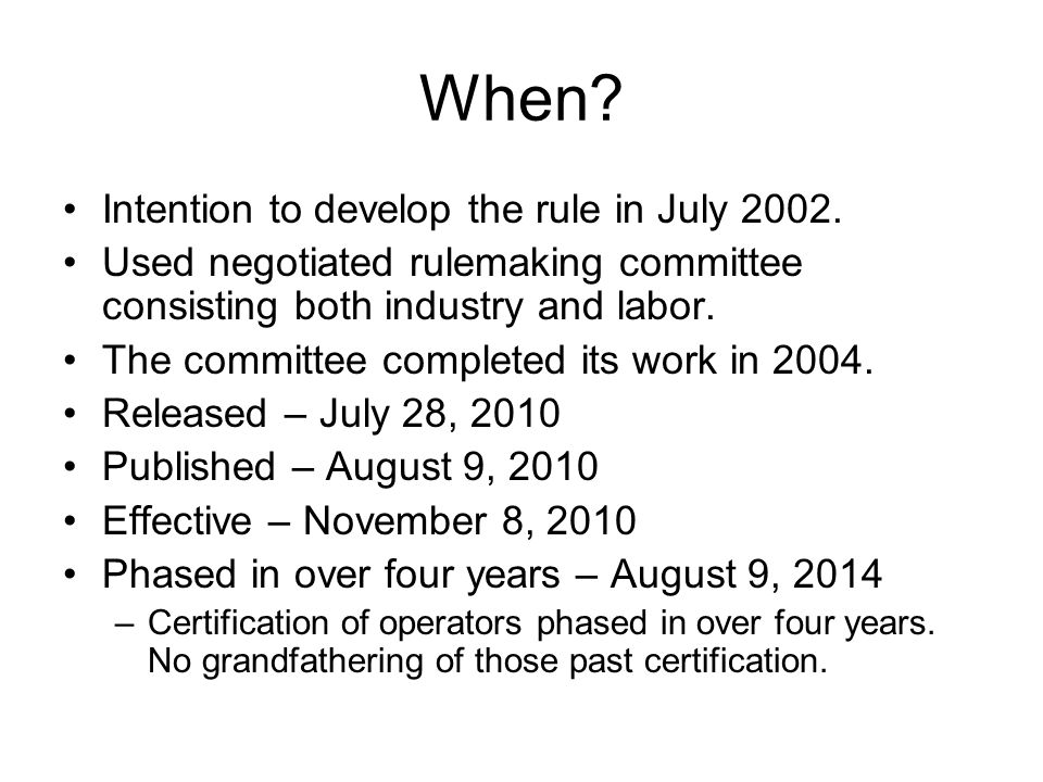 When Intention to develop the rule in July 2002.