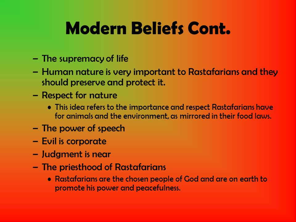 Modern Beliefs Cont. The supremacy of life