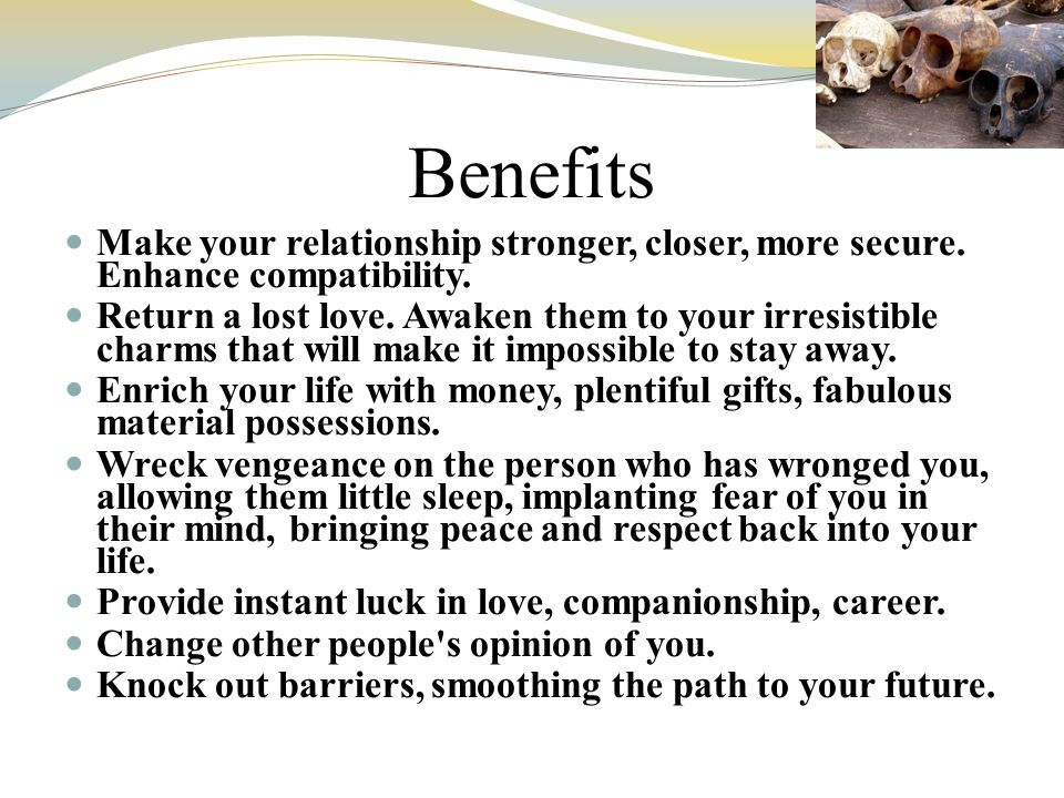 Benefits Make your relationship stronger, closer, more secure. Enhance compatibility.