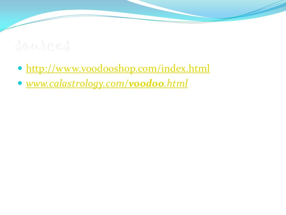 sources http://www.voodooshop.com/index.html