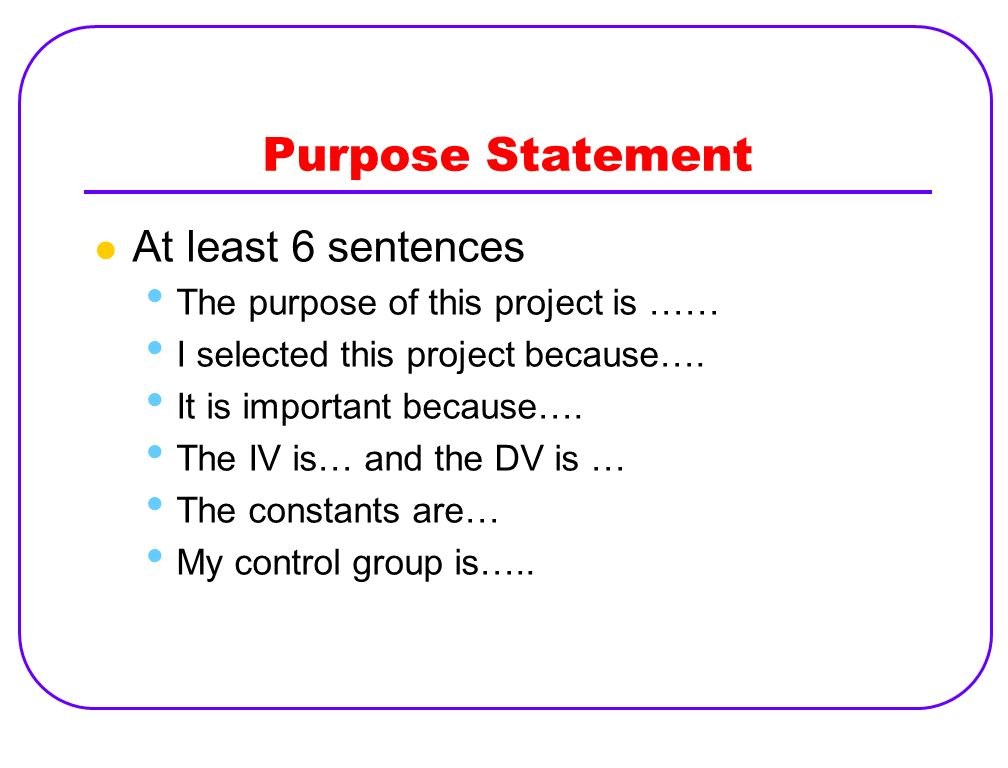 Purpose Statement At least 6 sentences