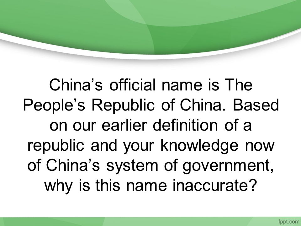 China's official name is The People's Republic of China