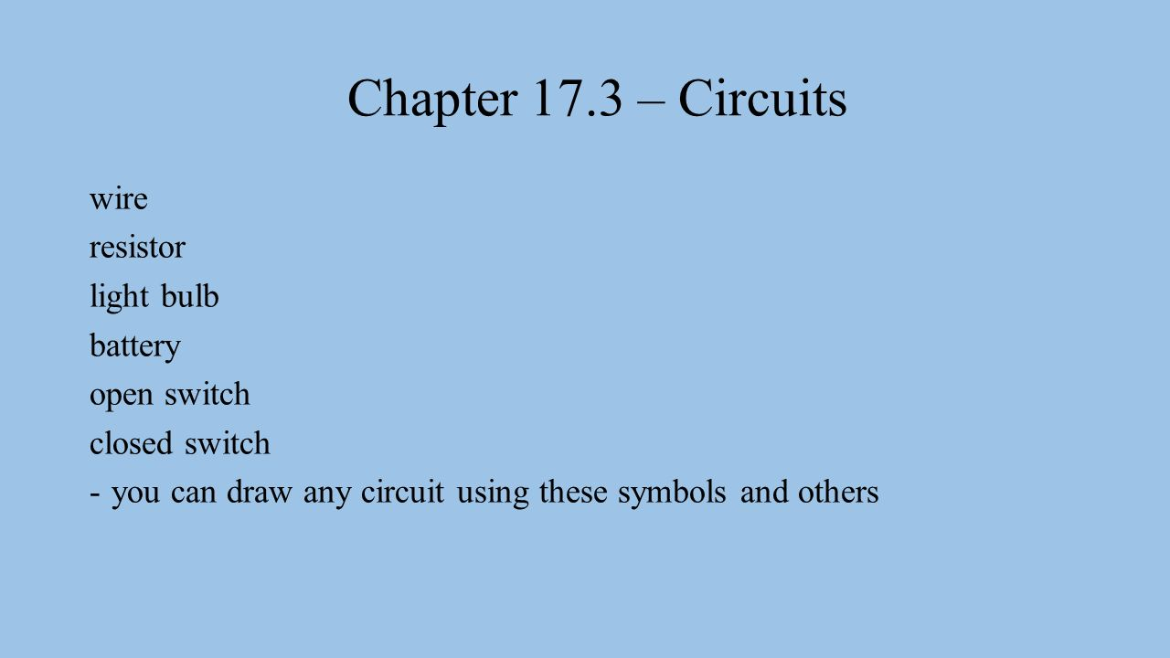 Chapter 17.3 – Circuits electric circuit – a set of electrical ...