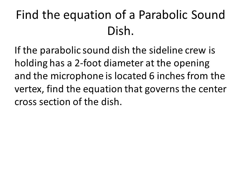 Find the equation of a Parabolic Sound Dish.