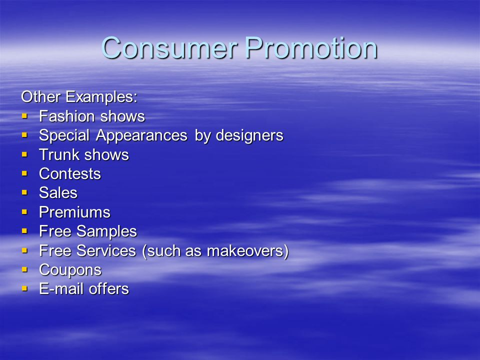 Consumer Promotion Other Examples: Fashion shows