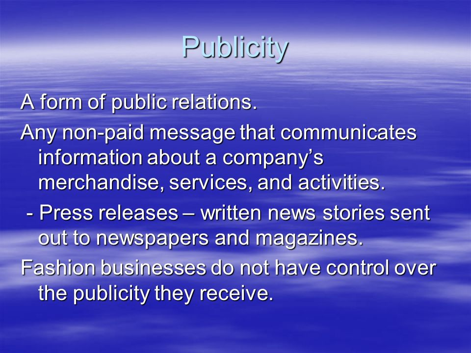 Publicity A form of public relations.