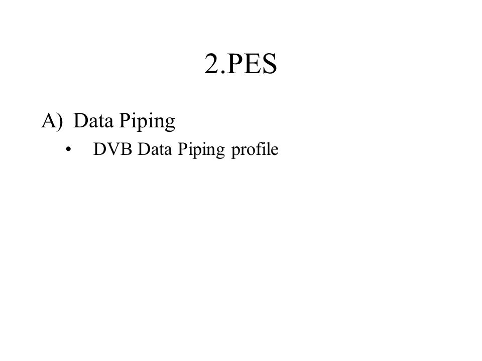 2.PES Data Piping DVB Data Piping profile