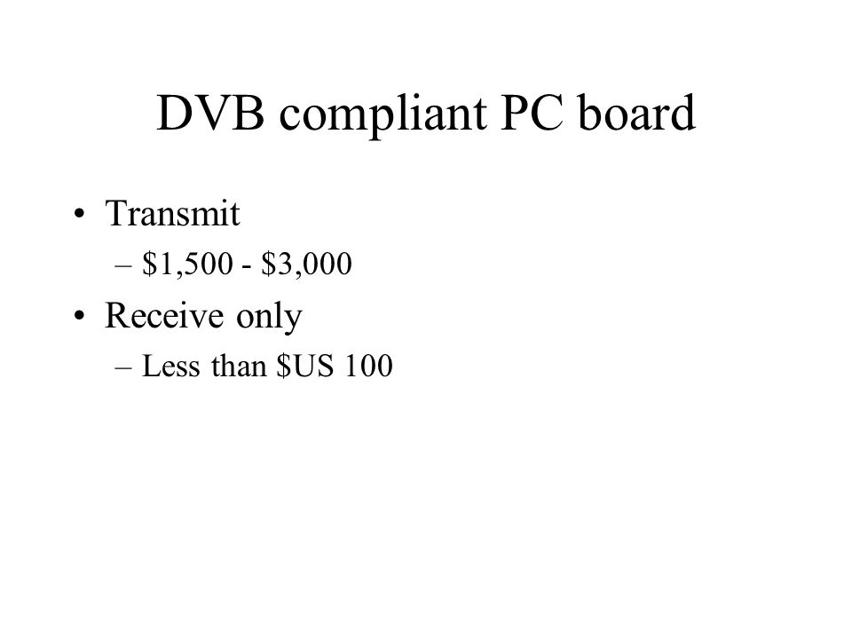 DVB compliant PC board Transmit Receive only $1,500 - $3,000