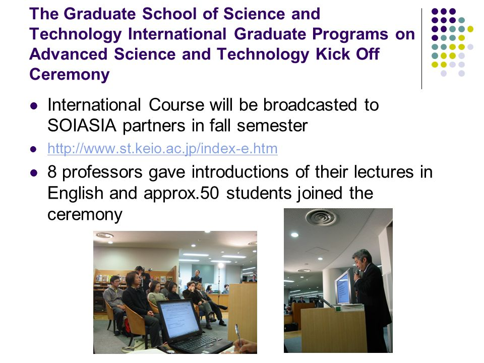 The Graduate School of Science and Technology International Graduate Programs on Advanced Science and Technology Kick Off Ceremony