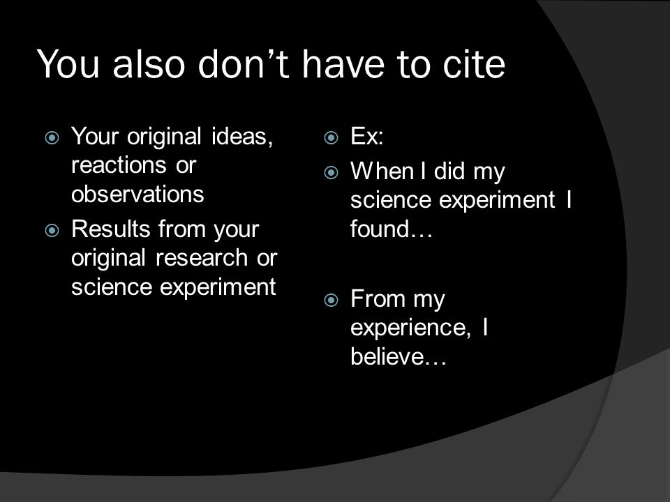 You also don't have to cite