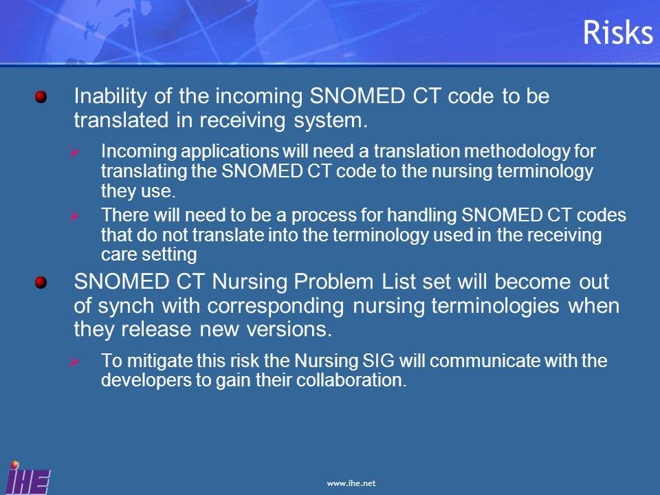 Risks Inability of the incoming SNOMED CT code to be translated in receiving system.