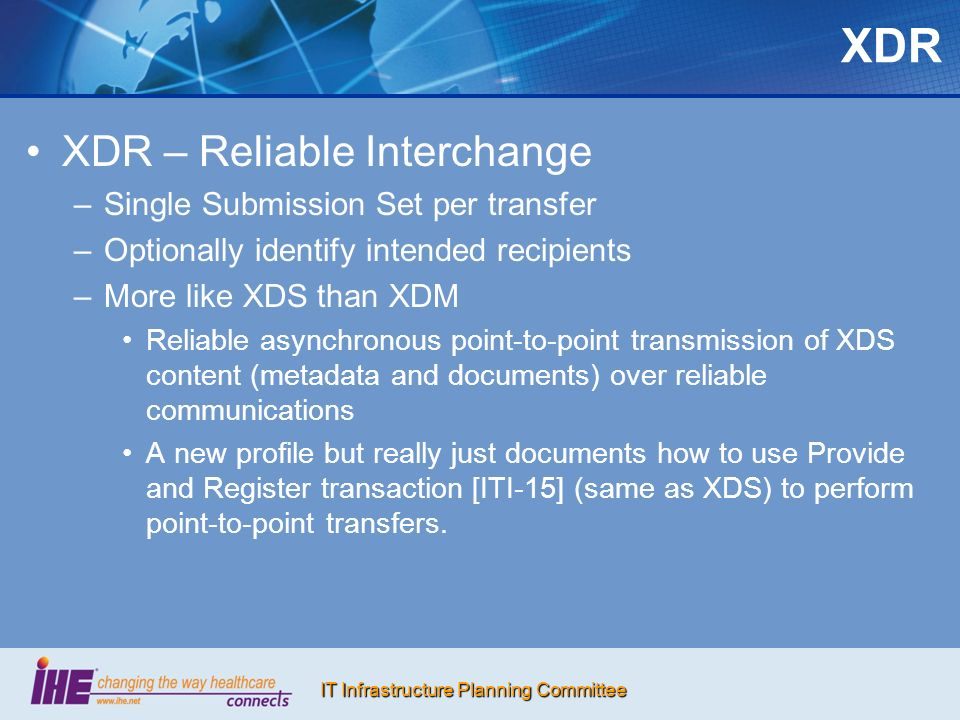 XDR XDR – Reliable Interchange Single Submission Set per transfer