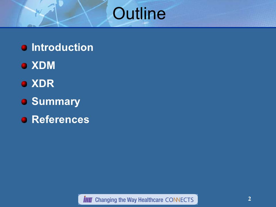Outline Introduction XDM XDR Summary References 2