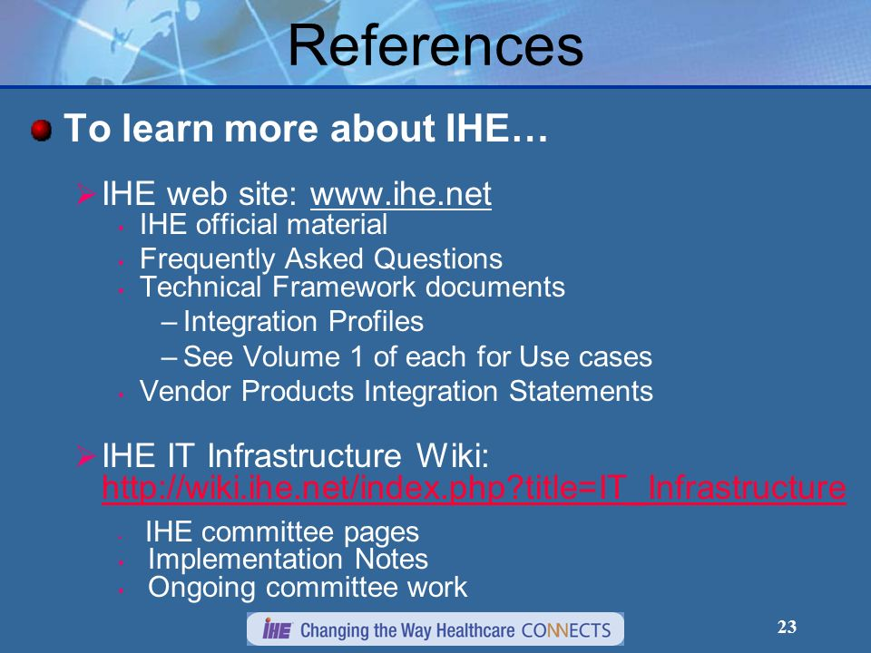 References To learn more about IHE… IHE web site: