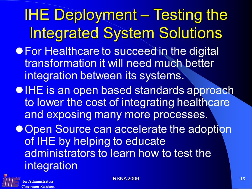IHE Deployment – Testing the Integrated System Solutions