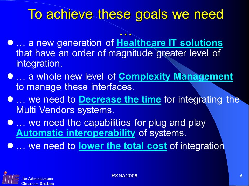 To achieve these goals we need …