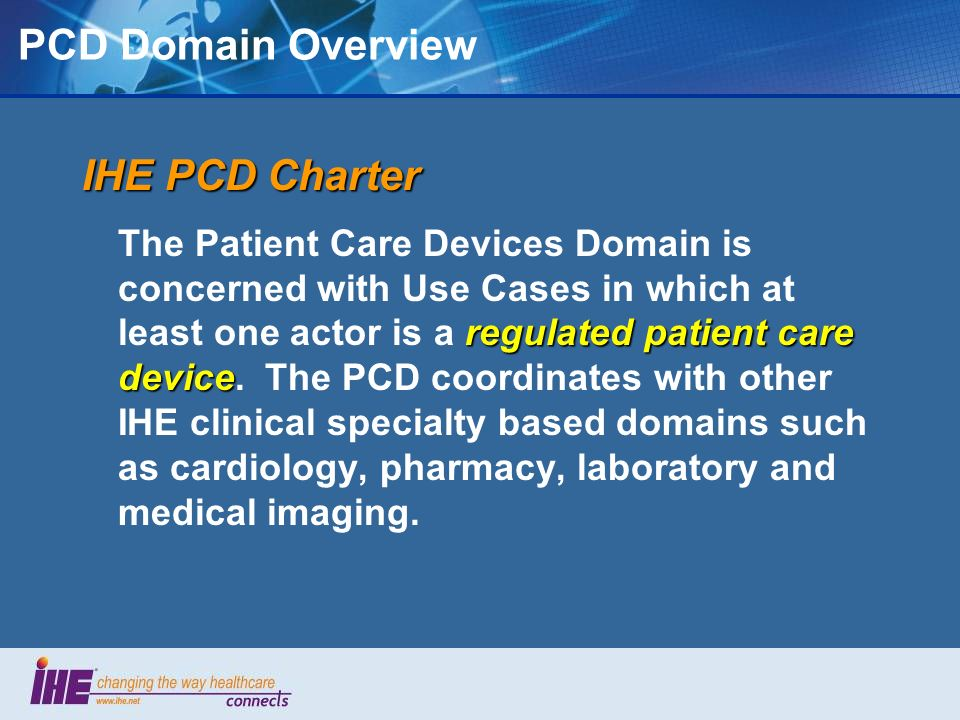 PCD Domain Overview IHE PCD Charter