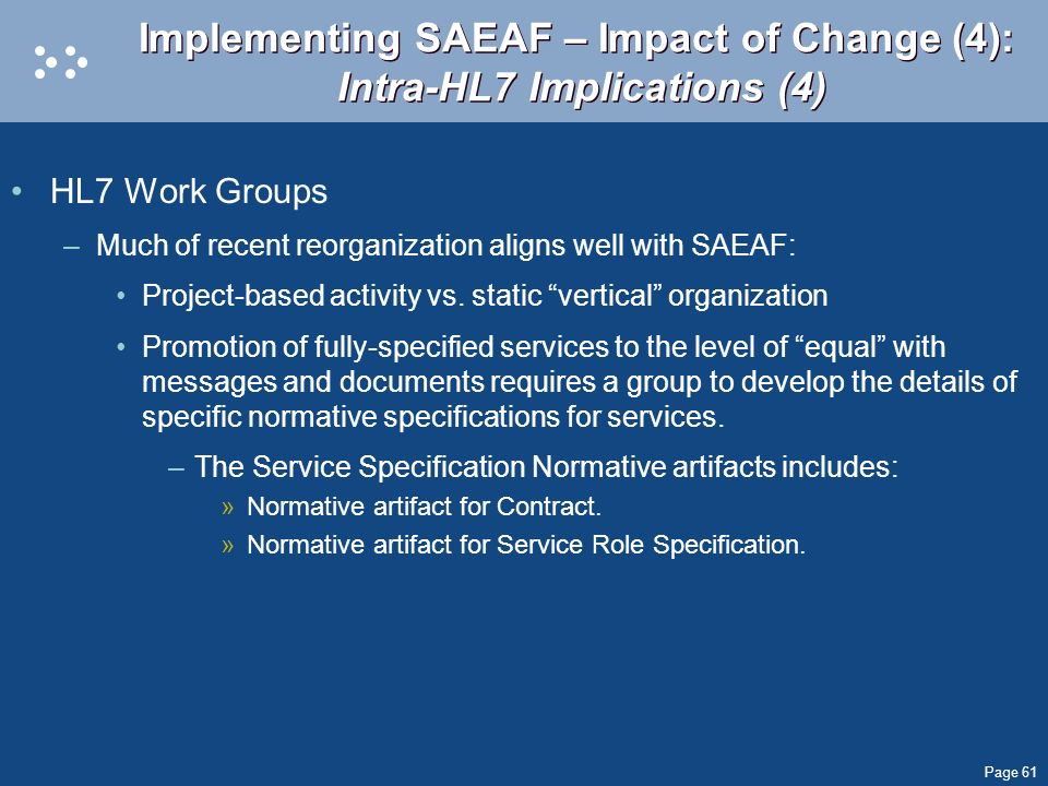 Implementing SAEAF – Impact of Change (4): Intra-HL7 Implications (4)