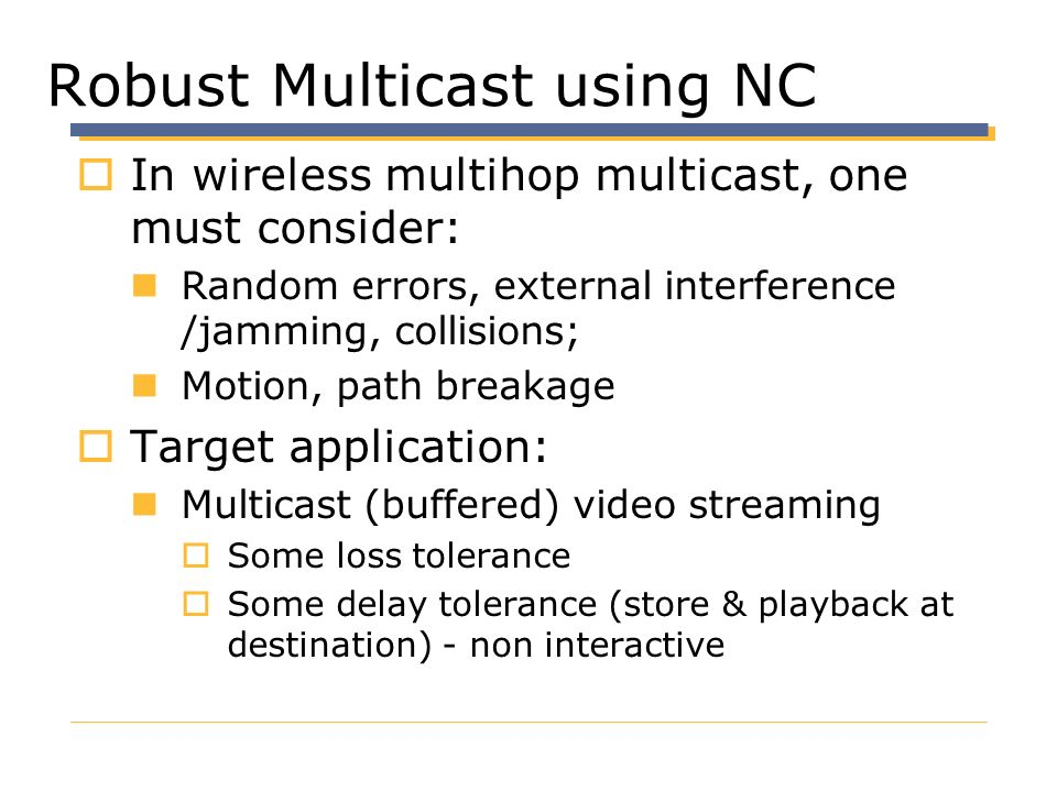 Robust Multicast using NC