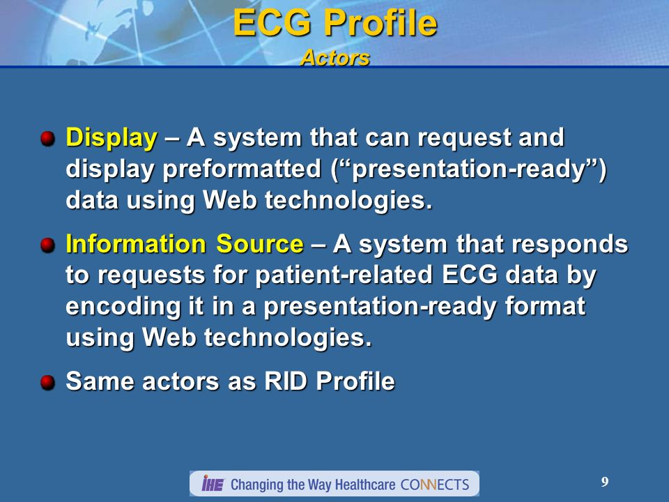 ECG Profile Actors Display – A system that can request and display preformatted ( presentation-ready ) data using Web technologies.