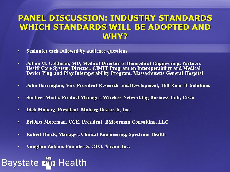 PANEL DISCUSSION: INDUSTRY STANDARDS WHICH STANDARDS WILL BE ADOPTED AND WHY