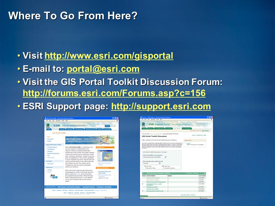 Where To Go From Here Visit http://www.esri.com/gisportal