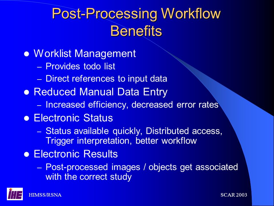 Post-Processing Workflow Benefits