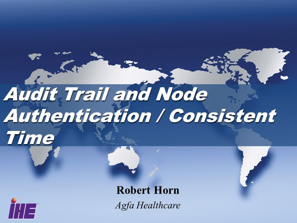 Audit Trail and Node Authentication / Consistent Time