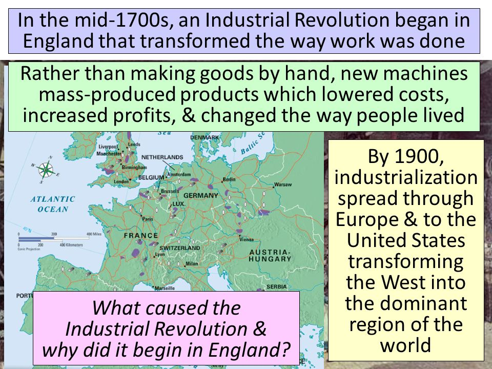What caused the Industrial Revolution & why did it begin in England