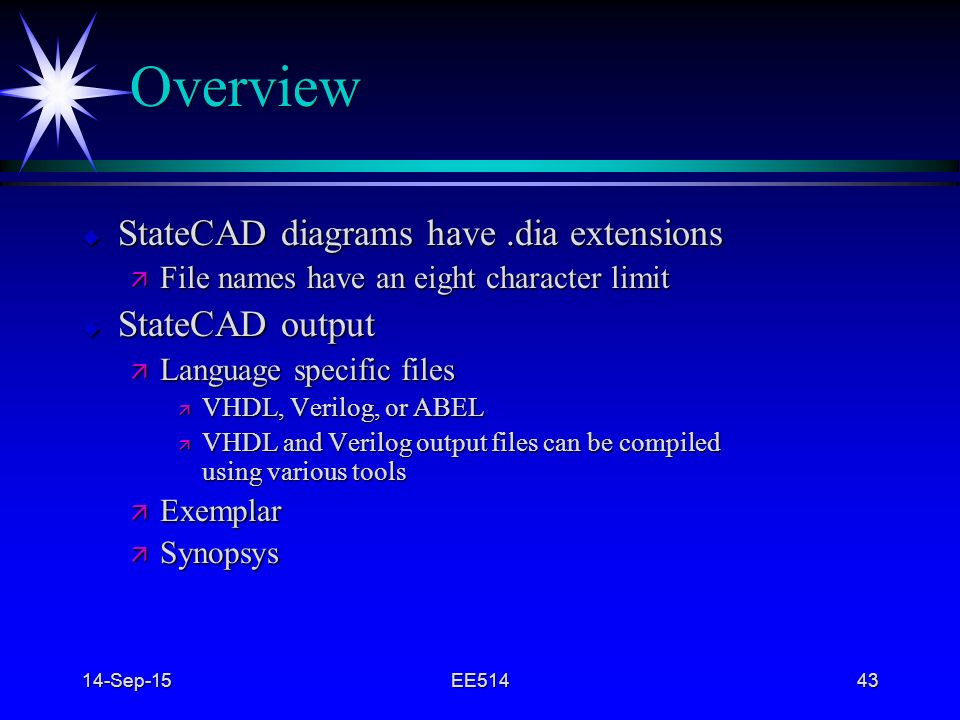 Overview StateCAD diagrams have .dia extensions StateCAD output