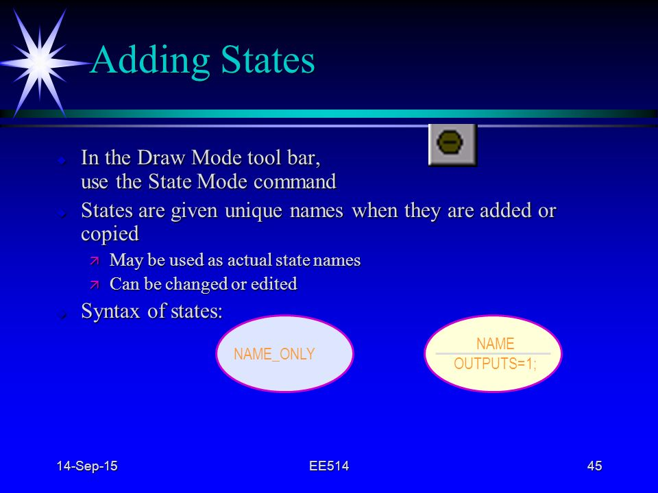 Adding States In the Draw Mode tool bar, use the State Mode command