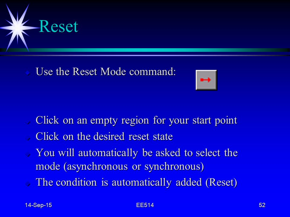 Reset Use the Reset Mode command: