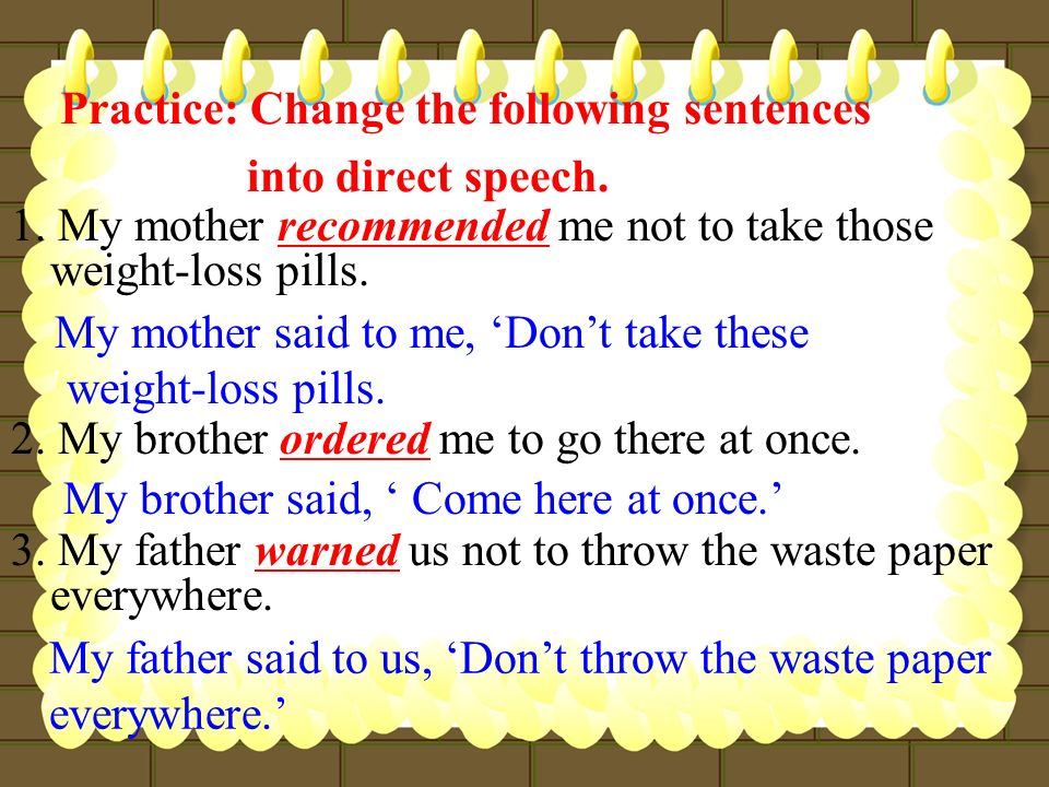 Practice: Change the following sentences into direct speech.