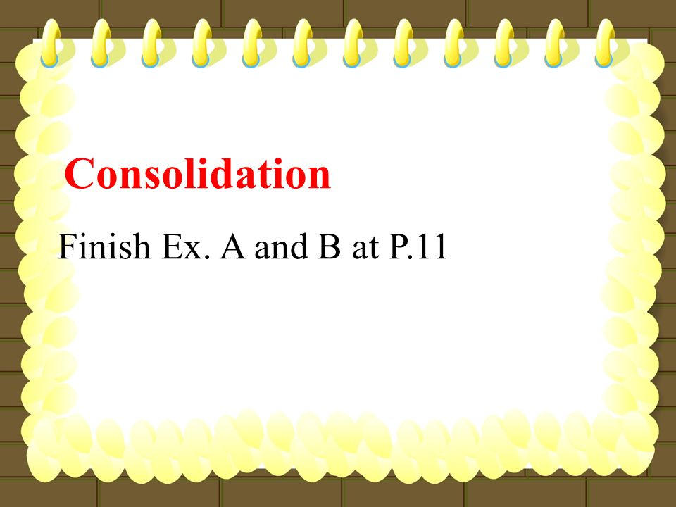 Consolidation Finish Ex. A and B at P.11