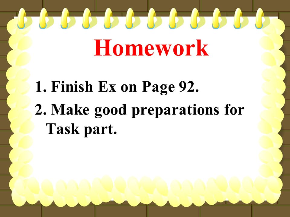 Homework 1. Finish Ex on Page 92.