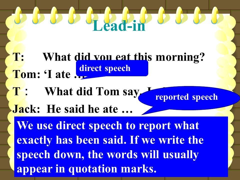 Lead-in T: What did you eat this morning Tom: 'I ate …'