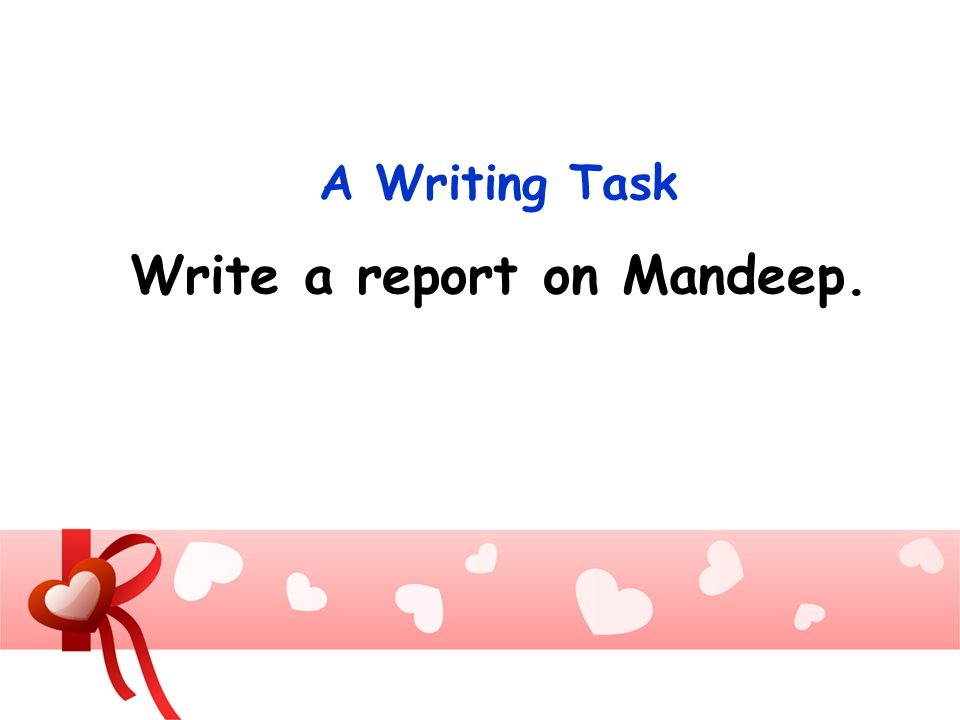 Write a report on Mandeep.