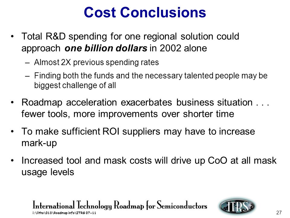 Cost Conclusions Total R&D spending for one regional solution could approach one billion dollars in 2002 alone.