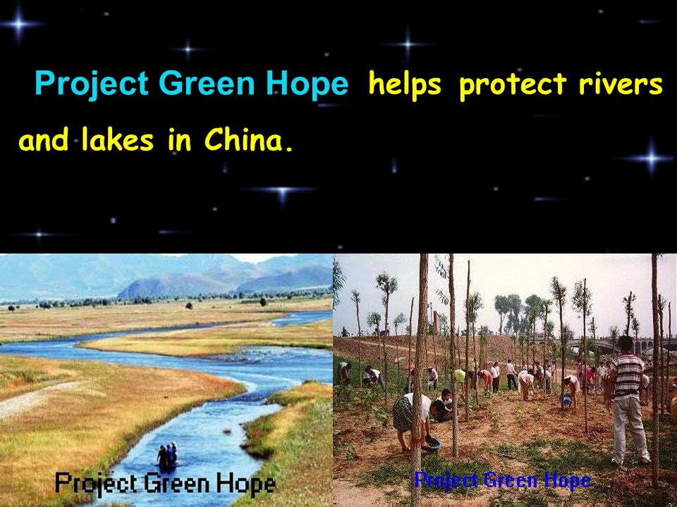 Project Green Hope helps protect rivers and lakes in China.