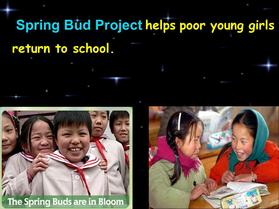 Spring Bud Project helps poor young girls return to school.
