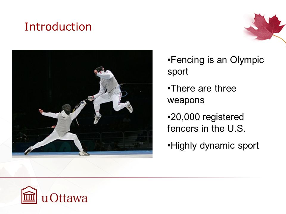 Introduction Fencing is an Olympic sport There are three weapons