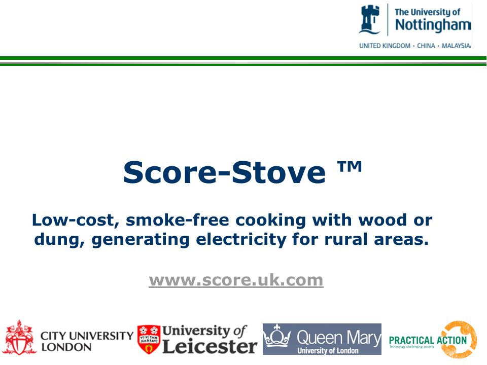 Score-Stove ™ Low-cost, smoke-free cooking with wood or dung, generating electricity for rural areas.