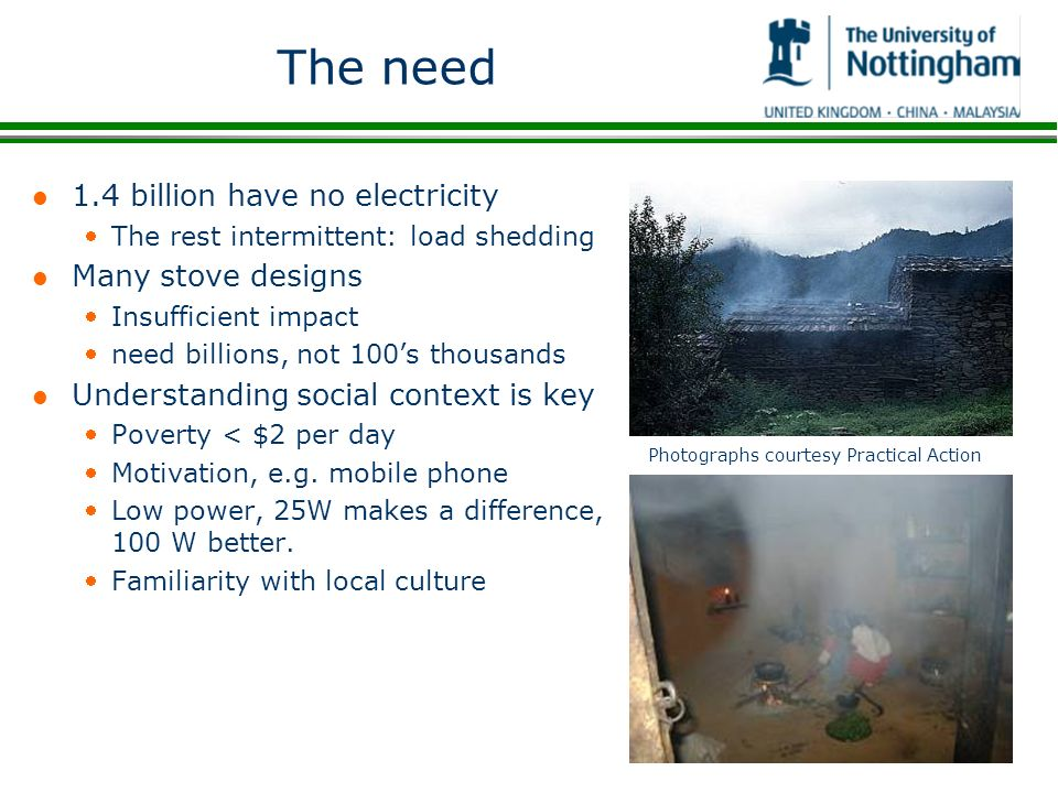 The need 1.4 billion have no electricity Many stove designs
