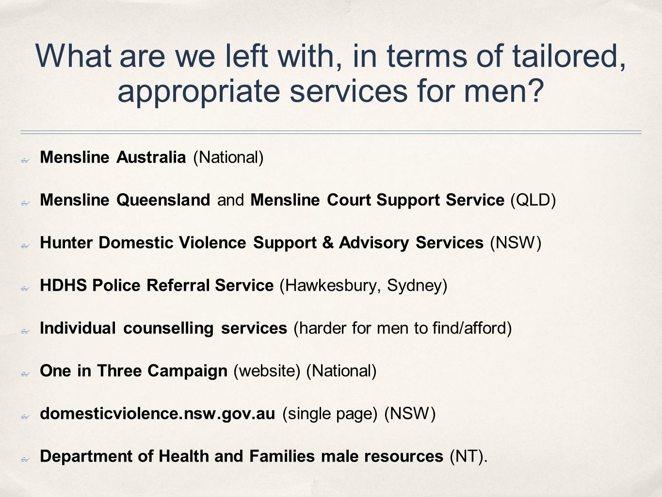 What are we left with, in terms of tailored, appropriate services for men