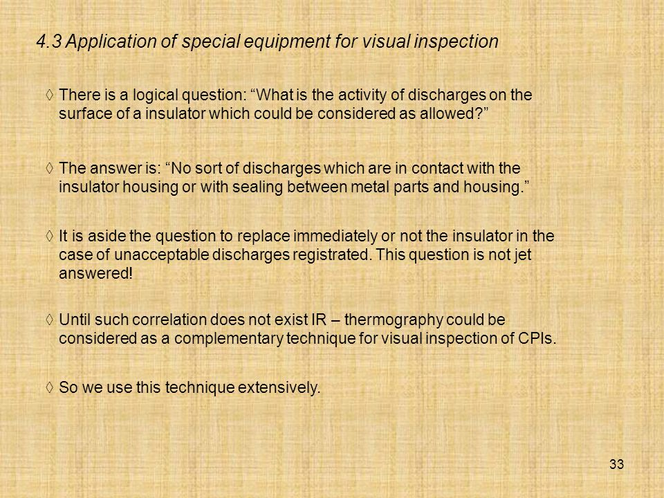 4.3 Application of special equipment for visual inspection