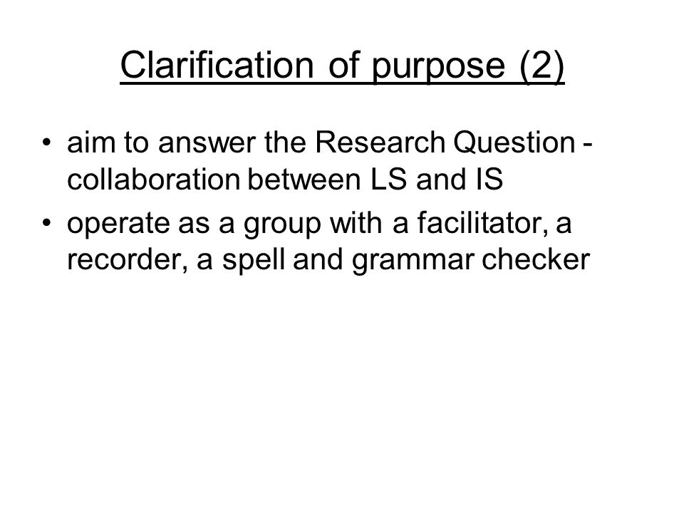 Clarification of purpose (2)