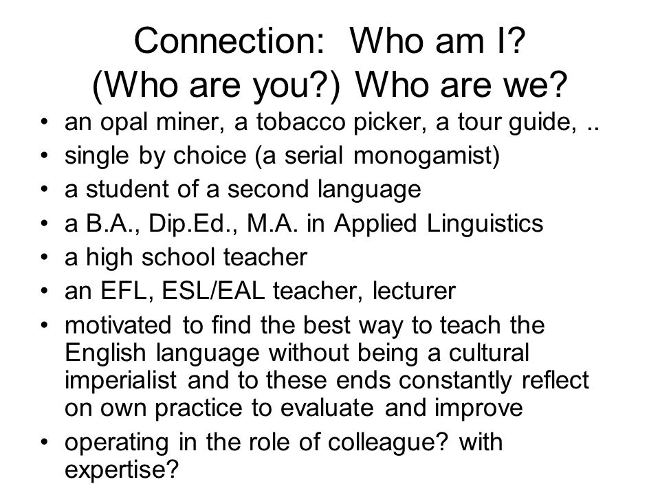 Connection: Who am I (Who are you ) Who are we
